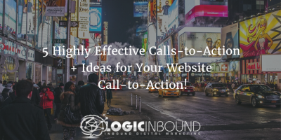 5 Highly Effective Calls to Action + Ideas for Your Website Call-to-Action!