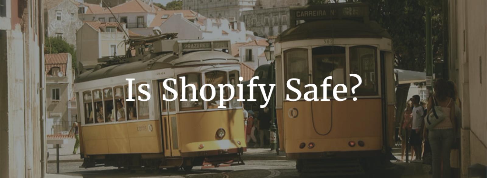 Is Shopify Safe Header