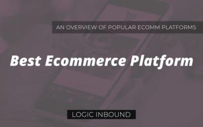 Best Ecommerce Platform for Your Business