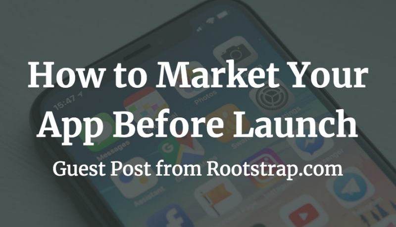 how to market your app before launch