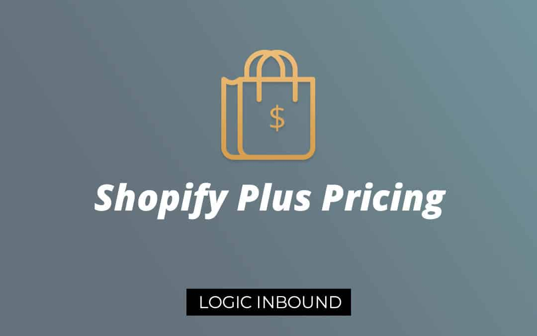 Shopify Plus Pricing – An Analysis of Shopify Plus Cost