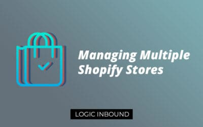 The ULTIMATE Guide to Managing Multiple Shopify Stores in 2019