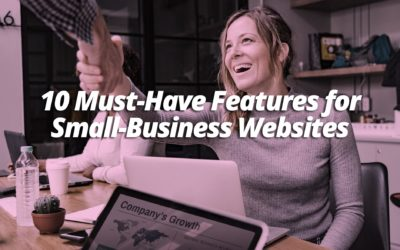 10 Must-Have Features for a Website to Kick-Off Your Small Business