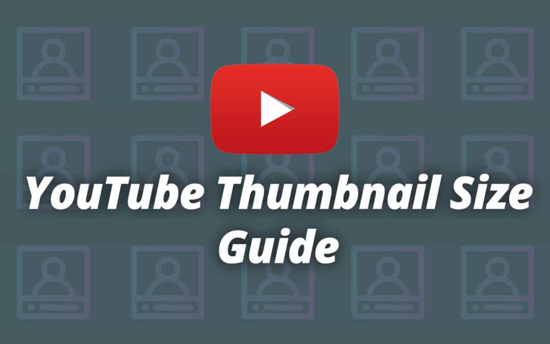 YouTube Thumbnail Size Guide and Best Practices 2019 - Logic
