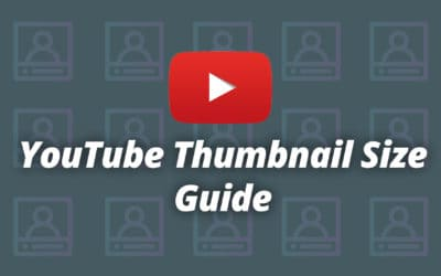 YouTube Thumbnail Size Guide and Best Practices 2019
