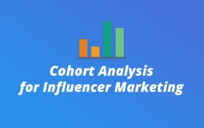 What is Cohort Analysis and How Can it Give Deeper Insights Into Your Influencer Marketing Strategy?