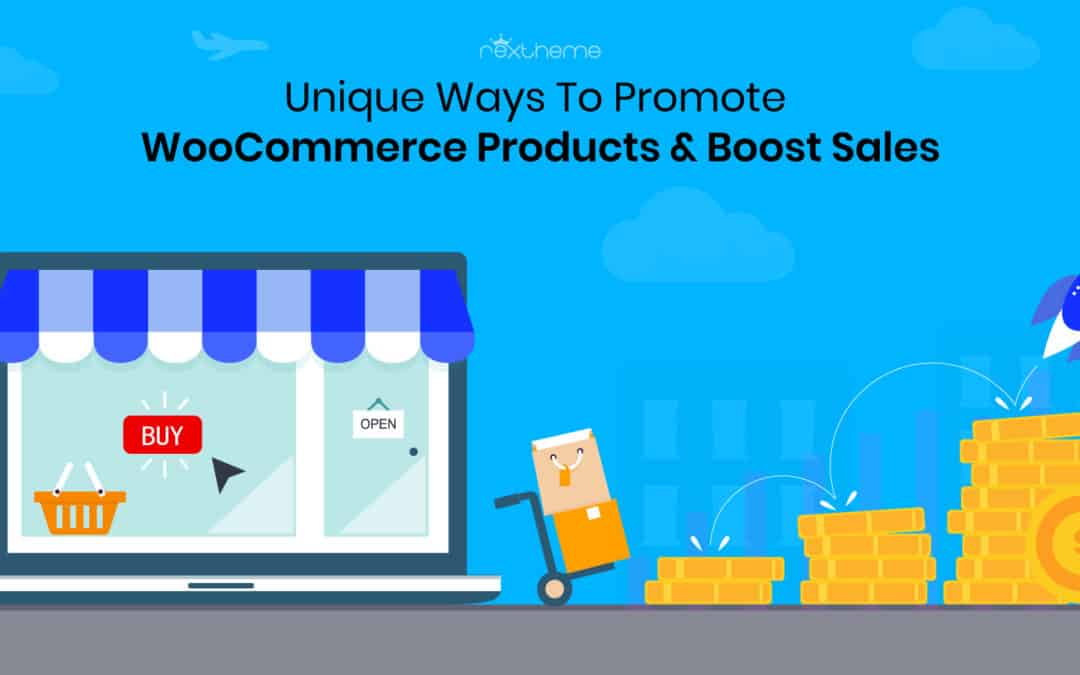 5 Great Ways To Promote WooCommerce Products & Boost Sales